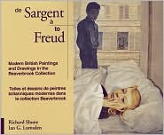 Sargeant to Freud: Modern British Paintings and Drawings in the Beaverbrook Collection