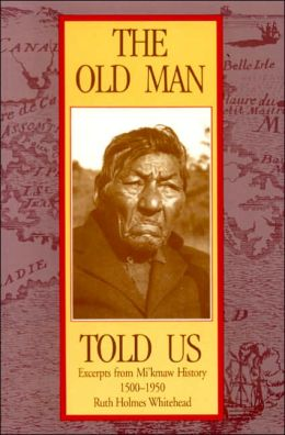 OLD MAN TOLD US: EXCEOPTS FROM MICMAC HISTORY, 150