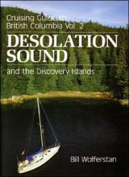 Cruising Guide to British Columbia Volume 2: Desolution Sound and the Discovery Islands