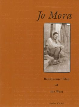 Jo Mora: Renaissance Man of the West