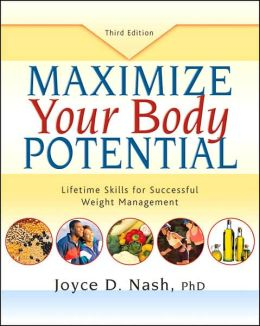 Maximize Your Body Potential: Lifetime Skills for Successful Weight Management