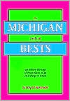 Michigan Book of Bests: An Eclectic Barrage of Great Places to Go and Things to Know