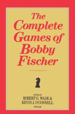 The Complete Games Of Bobby Fischer