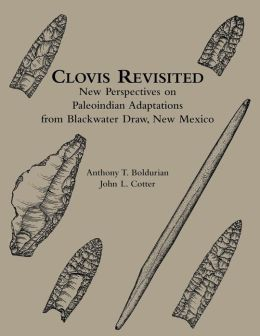 Clovis Revisited: New Perspectives on Paleoindian Adaptations from Blackwater Draw, New Mexico