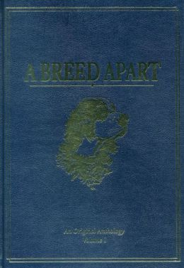 A Breed Apart: A Tribute to the Hunting Dogs That Own Our Souls: An Original Anthology