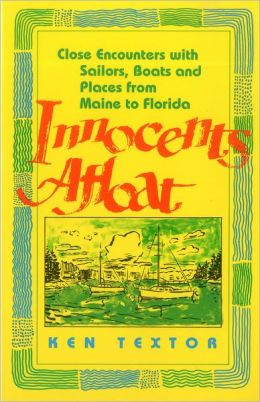 Innocents Afloat: Close Encounters with Sailors, Boats and Places from Maine to Florida