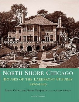 North Shore Chicago: Houses of the Lakefront Suburbs, 1890-1940