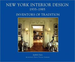 New York Interior Design 1935-1985, Volume 1: Inventors of Tradition