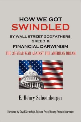 How We Got Swindled By Wall Street Godfathers, Greed & Financial Darwinism ~ The 30-War Against The American Dream