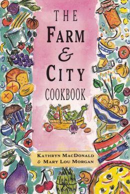 Farm and City Cookbook