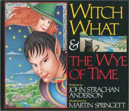 Witch What and the Wye of Time
