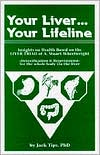Your Liver...Your Lifeline: Insights on Health, Based on the Liver Triad of A. Stuart Wheelwright