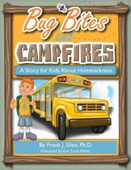 Bug Bites and Campfires: A Story for Kids about Homesickness