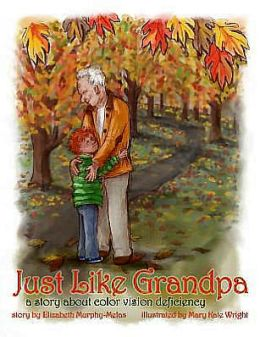 Just Like Grandpa: A Story about Color Vision Deficiency