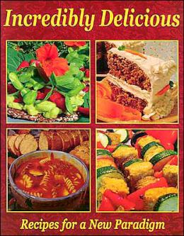 Incredibly Delicious: Recipes for a New Paradigm