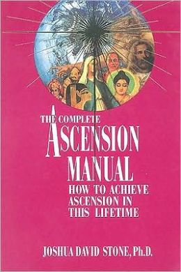 The Complete Ascension Manual for the Aquarian Age: How to Achieve Ascension in This Lifetime