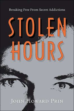 Stolen Hours: Breaking Free from Secret Addictions