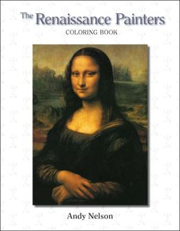 The Renaissance Painters Coloring Book: Donatello, Raphael, Leonardo and Michelangelo