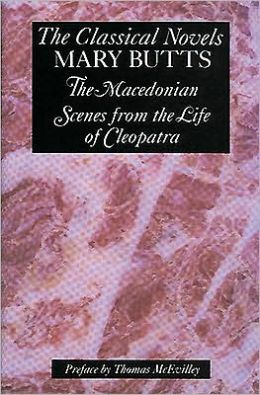 The Classical Novels: The Macedonian and Scenes from the Life of Cleopatra
