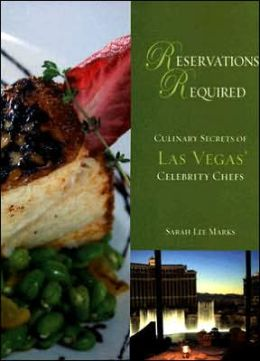 Reservations Required: Culinary Secrets of Las Vegas Celebrity Chefs