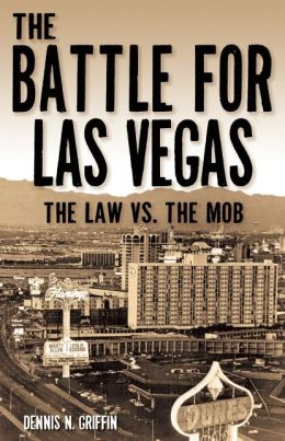 Battle for Las Vegas: The Law vs. The Mob
