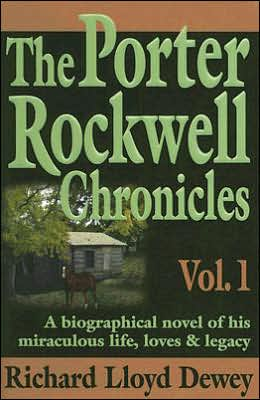 Porter Rockwell Chronicles: Volume 1