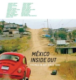 México Inside Out: Themes in Art Since 1990