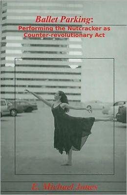 Ballet Parking: Performing The Nutcracker as Counter-Revolutionary Act