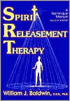 Spirit Releasement Therapy: A Technical Manual
