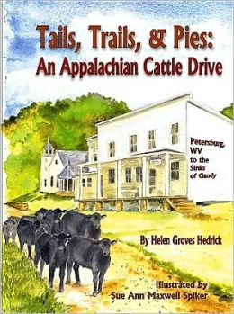 Tails, Trails and Pies: An Appalachian Cattle Drive