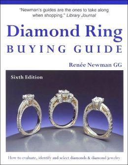 Diamond Ring Buying Guide: How to Evaluate, Identify and Select Diamonds and Diamond Jewelry