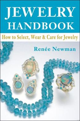 Jewelry Handbook: How to Select, Wear and Care for Jewelry