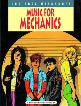 Love and Rockets, Volume 1: Music for Mechanics