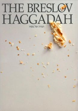 The Breslov Haggadah: The Traditional Pesach Haggadah