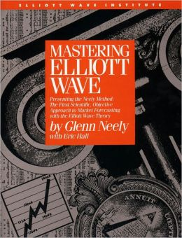 Mastering Elliott Wave: Presenting the Neely Method: The First Scientific, Objective Approach to Market Forecasting with the Elliott Wave Theo