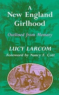 A New England Girlhood: Outlined from Memory