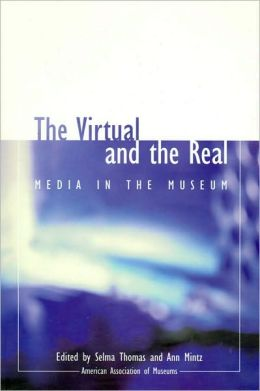 The Virtual and the Real: Media in the Museum