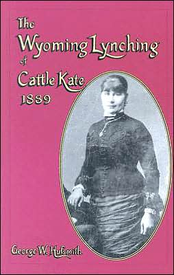 The Wyoming Lynching of Cattle Kate, 1889