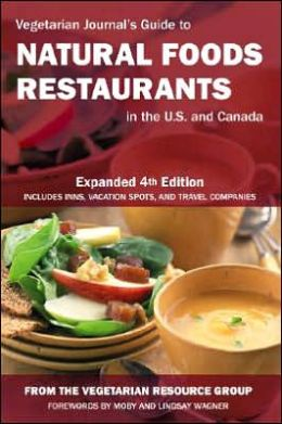 Vegetarian Journal's Guide to Natural Foods Restaurants in the U. S. and Canada