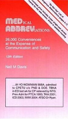 Medical Abbreviations: 26,000 Conveniences at the Expense of Communication and Safety
