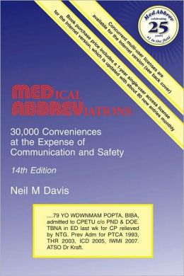 Medical Abbreviations: 30,000 Conveniences at the Expense of Communication and Safety (Davis Medical Abbreviations Series)