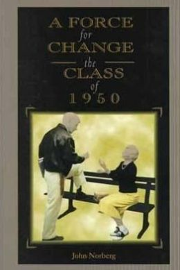 Force for Change: The Class of 1950