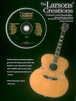The Larsons Creations: Guitars & Mandolins, with Audio CD