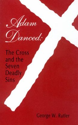 Adam Danced: Cross & Seven Deadly Sins