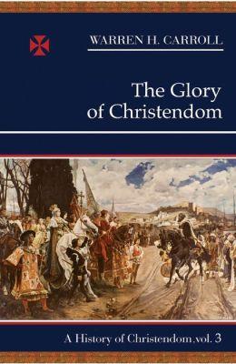 The Glory of Christendom