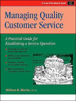 Managing Quality Customer Service: A Practical Guide for Establighing a Service Operation