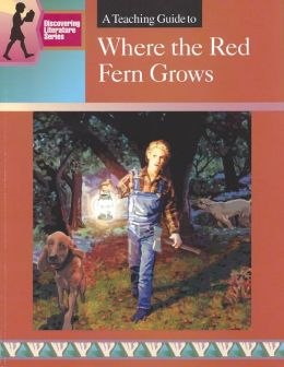 A Teaching Guide to Where the Red Fern Grows