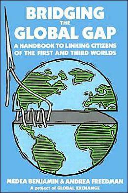 Bridging the Global Gap: A Handbook to Linking Citizens on the First and Third Worlds