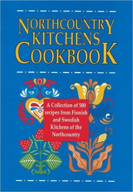 North Country Kitchens Cookbook: Compilation of Northcountry Recipes