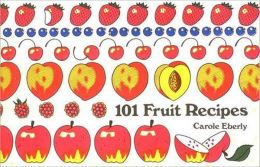 One Hundred One Fruit Recipes